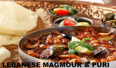 Photo of LEBANESE MAGMOUR & PURI RECIPE